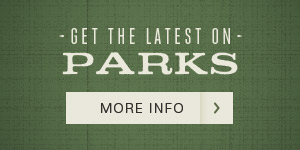 Get the Latest on Parks